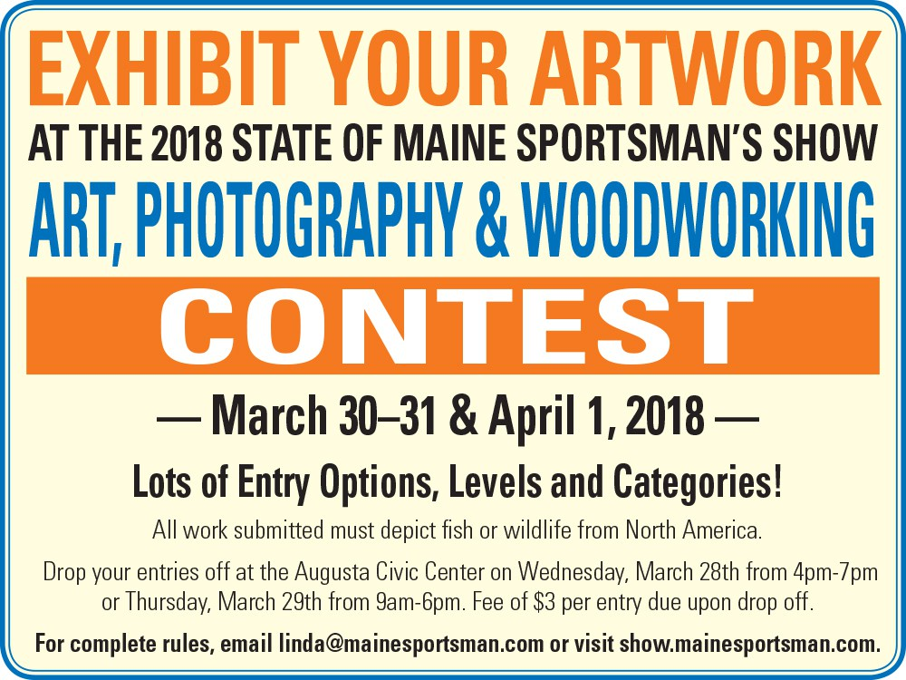 Exhibit your artwork at the Sportsman's Show by contacting linda@mainesportsman.com