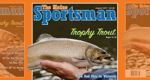 The August 2017 Issue of The Maine Sportsman