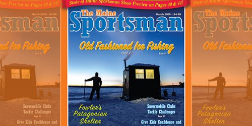 The March 2018 issue of The Maine Sportsman